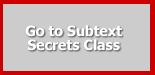Subtext Secrets Class
